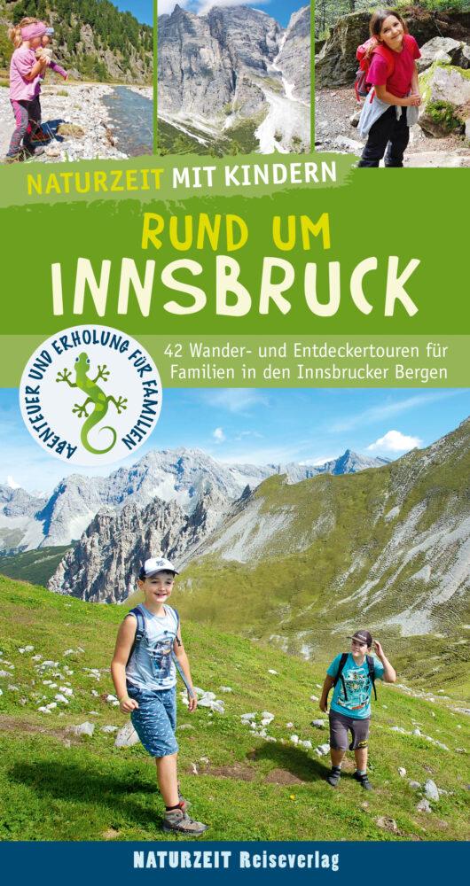 Naturzeit mit Kindern: Rund um Innsbruck
